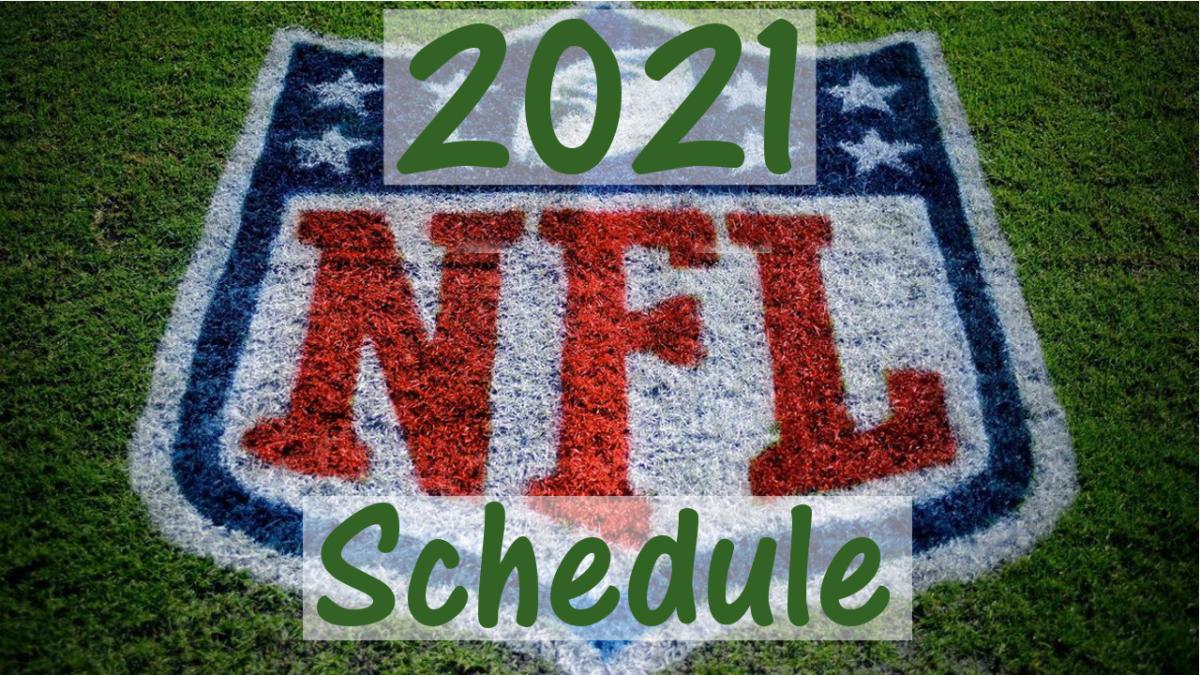 The 2021 NFL Schedule has been released
